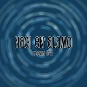 Naci En Alamo Songs