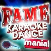 Fame Karaoke Dance Mania! 20 Sing & Dance Fame Anthems Plus Bonus Track Songs