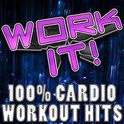 Work It! (100% Cardio Workout Hits) Songs