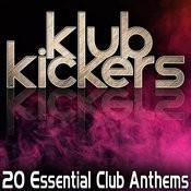 Klub Kickers - 20 Essential Club Anthems Songs