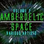 Amberdelic Space Volume 2 Songs