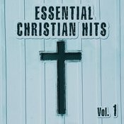 Essential Christian Hits Vol. 1 Songs