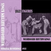 Jazz Figures / Washboard Rhythm Kings (1933) Songs