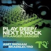 Play Deep/Next Knock Songs