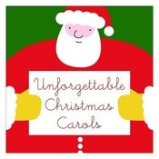 Unforgettable Christmas Carols Songs