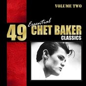 49 Best Of Songs - Chet Baker Vol. 2 Songs