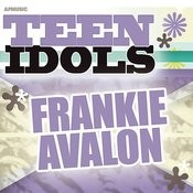 Teen Idols - Frankie Avalon Songs