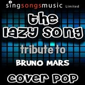 The Lazy Song (Tribute To Bruno Mars) Songs