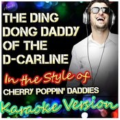 The Ding Dong Daddy Of The D-Car Line (In The Style Of Cherry Poppin' Daddies) [Karaoke Version] Song