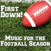 First Down!: Music For The Football Season Songs