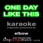 One Day Like This (Originally Performed By Elbow) [Karaoke Audio Version] Songs