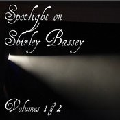 Spotlight On Shirley Bassey - Vol. 1 & 2 Songs