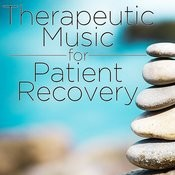 Therapeutic Music For Patient Recovery Songs
