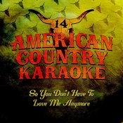 So You Don't Have To Love Me Anymore (Karaoke Originally Performed By Alan Jackson) Song