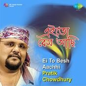 Ei To Besh Aachhi - Pratik Chowdhury Songs