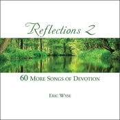 Reflections Volume 2 - 60 More Songs Of Devotion Songs