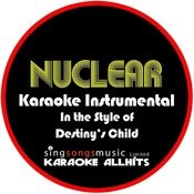 Nuclear (In The Style Of Destiny's Child) [Karaoke Instrumental Version] - Single Songs