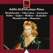 Mendelssohn - Villa-Lobos - Daetwyler - Kuliev - Hajiyev - Melikov - Dadashev - Mustafa Zadeh - Mamedov: Piano Works Songs