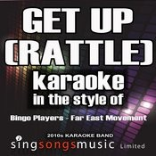 Get Up (Rattle) [In The Style Of Bingo Players And Far East Movement] [Karaoke Version] - Single Songs