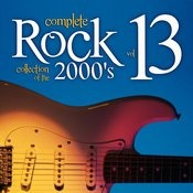 Complete Rock Collection Of The 2000's, Vol. 13 Songs