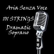 Aria Senza Voce - Dramatic Soprano Songs