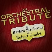 An Orchestral Tribute To Barbra Streisand & Robert Goulet Songs