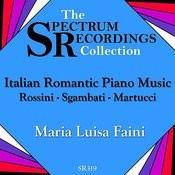 Italian Romantic Piano Music - Rossini, Sgambati, Martucci Songs