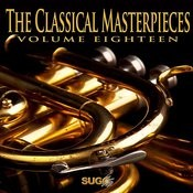 The Classical Masterpieces, Vol. 18 Songs