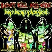 Don't Kill My Vibe: Hip Hop Playlist Songs
