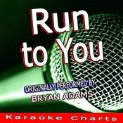 Run To You (Originally Performed By Bryan Adams) [Karaoke Version] Song
