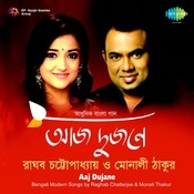 Aaj Dujane Raghab Chatterjee And Monali Thakur Songs