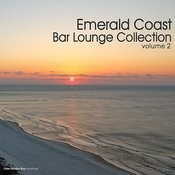 Emerald Coast Bar Lounge Collection, Vol. 2 Songs