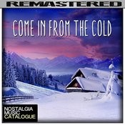 Come In From The Cold Songs