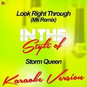Look Right Through (Mk Remix) [In The Style Of Storm Queen] [Karaoke Version] - Single Songs