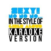 Sexy! No No No... (In The Style Of Girls Aloud) [Karaoke Version] - Single Songs