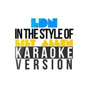 Ldn (In The Style Of Lily Allen) [Karaoke Version] Song