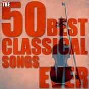 The 50 Best Classical Songs Ever Songs