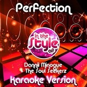 Perfection (In The Style Of Dannii Minogue & The Soul Seekerz) [Karaoke Version] - Single Songs