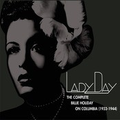 Lady Day: The Complete Billie Holiday On Columbia (1933-1944) Songs