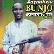 Anyaukwu Bunjo Songs