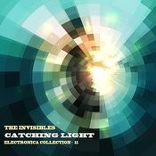 The Invisibles: Catching Light: Electronica Collection, Vol. 11 Songs