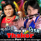 Mix Of Thakor 3 Songs