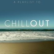 A Playlist To Chill Out Songs