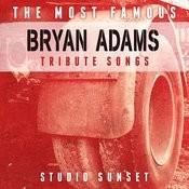 The Most Famous: Bryan Adams Tribute Songs Songs