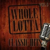 Whole Lotta Classic Hits, Vol. 5 Songs