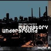 Mandatory Underground Songs