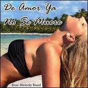 De Amor Ya No Se Muere Songs