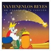Ya Vienen Los Reyes - Un Cuento De La Canción Songs