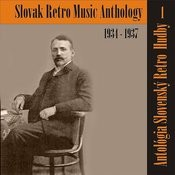 Antológia Slovenský Retro Hudby / Slovak Retro Music Anthology, (1934 - 1937), Volume 1 Songs
