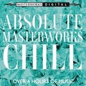 Absolute Masterworks - Chill Songs